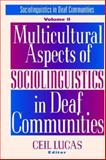 Multicultural Aspects of Sociolinguistics in Deaf Communities 9781563681080