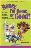 Honey, I'm Home for Good!, Mary Ann Cook, 1589971086