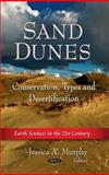 Sand Dunes : Conservation, Types and Desertification, Murphy, Jessica A., 1613241089