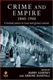 Crime and Empire 1840-1940 : Criminal Justice in Local and Global Context, , 1843921081