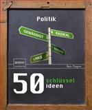 50 Schlüsselideen Politik, Dupr&eacute and Ben, 3827431085
