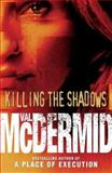 Killing the Shadows, Val McDermid, 0002261081