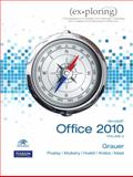 Exploring Microsoft Office 2010, Grauer, Robert T. and Poatsy, Mary Anne S., 013509108X