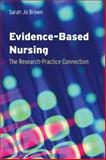Evidence-Based Nursing, Sarah Jo Brown, 0763751081