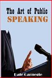 The Art of Public Speaking, Dale Carnegie and Berg Esenwein, 149499108X