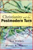 Christianity and the Postmodern Turn : Six Views, , 1587431084