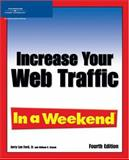 Increase Your Web Traffic in a Weekend, Ford, Jerry Lee, Jr. and Stanek, William, 159863108X
