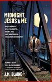 Midnight, Jesus and Me, J. M. Blaine, 1770411089