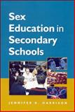 Sex Education in Secondary Schools, Jennifer K. Harrison, 0335201083