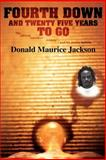 Fourth down and Twenty Five Years to Go : The African American Athlete and the Justice System, Jackson, Donald Maurice, 0595441084