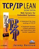 TCP/IP Lean : Web Servers for Embedded Systems, Bentham, Jeremy, 157820108X