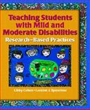 Teaching Students with Mild and Moderate Disabilities : Research-Based Practices, Cohen, Libby G. and Spenciner, Loraine J., 0130881082