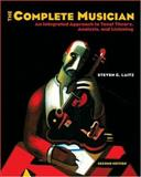 The Complete Musician : An Integrated Approach to Tonal Theory, Analysis, and Listening, Laitz, Steven G., 0195301080