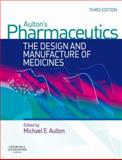 Pharmaceutics : The Design and Manufacture of Medicines, Aulton, Michael E., 0443101086