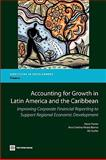 Accounting for Growth in Latin America and the Caribbean : Improving Corporate Financial Reporting to Support Regional Economic Development, Fortin, Henri and Barros, Ana Cristina, 0821381083
