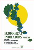 Ecological Indicators : Volume 1, McKenzie, Daniel H. and Hyatt, D. Eric, 1461371082