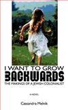 I Want to Grow Backwards, Cassandra Melnik, 147011108X
