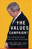 The Values Campaign : The Christian Right and the 2004 Elections, , 1589011082