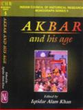 Akbar and His Age, Iqtidar Alam Khan, 8172111088