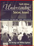 Understanding Social Issues : Critical Thinking and Analysis, Berlage, Gai and Egelman, William, 0205351085
