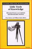 Little Tools of Knowledge : Historical Essays on Academic and Bureaucratic Practices, , 0472111086