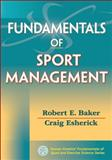 Fundamentals of Sport Management, Baker, Robert and Esherick, Craig, 0736091084