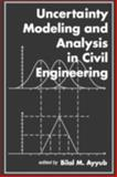 Uncertainty Modeling and Analysis in Civil Engineering, Ayyub, Bilal M., 0849331080