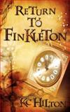 Return to Finkleton, K. C. Hilton, 1469901080