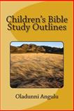 Children's Bible Study Outlines, Oladunni Angulu, 150027108X
