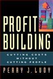 Profit Building, Perry J. Ludy, 1576751082