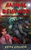 Animal Behavior and Other Tales of Lycanthropy, Keith Gouveia, 1940761085