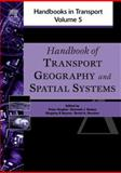 Handbook of Transport Geography and Spatial Systems, , 0080441084