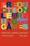 Prediction, Learning, and Games, Cesa-Bianchi, Nicolo and Lugosi, Gabor, 0521841089