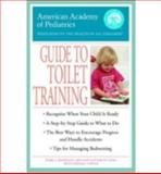 The American Academy of Pediatrics Guide to Toilet Training, Mark L. Wolraich and Sherill Tippins, 0553381083