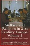 Welfare and Religion in 21St Century Europe : Volume 2: Gendered Religious and Social Change, Davie, Grace, 0754661083