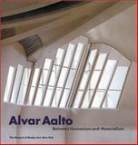 Alvar Aalto : Between Humanism and Materialism, Reed, Peter, 0870701088