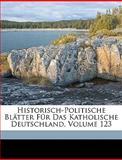 Historisch-Politische Blätter Für das Katholische Deutschland, Georg Von Jochner, 1149811080