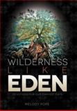Wilderness Like Eden, Melody Pope, 1462721087