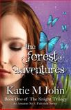 The Forest of Adventures, Katie John, 1479341088