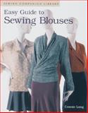 Easy Guide to Sewing Blouses, Connie Long, 1561581089