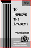 To Improve the Academy Vol. 25 : Resources for Faculty, Instructional, and Organizational Development, , 1933371080