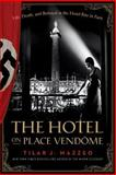 The Hotel on Place Vendome, Tilar J. Mazzeo, 0061791083