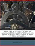 Praecursor Introductoriae in Algebram Speciosam Universalem, Raimundus Lullus, 1278291083