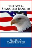 The Star-Spangled Banner, John A. John A. Carpenter, 1495931080