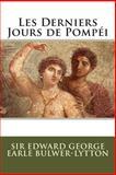 Les Derniers Jours de Pompéi, Sir Edward George Earle Bulwer-Lytton, 1500561088