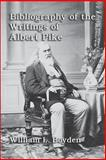 Bibliography of the Writings of Albert Pike, William L. Boyden, 1613421087