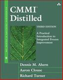 CMMI Distilled : A Practical Introduction to Integrated Process Improvement, Ahern, Dennis M. and Clouse, Aaron, 0321461088