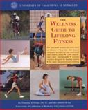 The Wellness Guide to Lifelong Fitness, University of California at Berkeley Wellness Lett and Timothy P. White, 0929661087