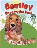 Bentley Goes to the Park, Elizabeth Jobson, 1483661083