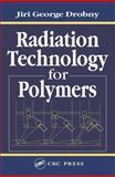 Radiation Technology for Polymers, Drobny, Jiri George, 1587161087